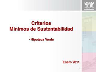 Criterios Mínimos de Sustentabilidad  Hipoteca Verde
