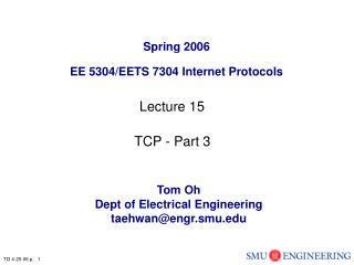 Spring 2006 EE 5304/EETS 7304 Internet Protocols