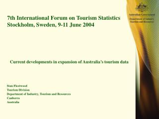 7th International Forum on Tourism Statistics Stockholm, Sweden, 9-11 June 2004