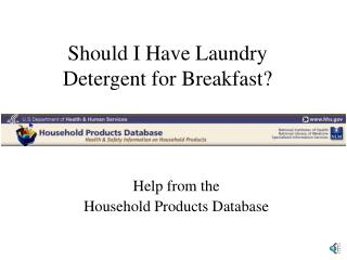 Should I Have Laundry Detergent for Breakfast?