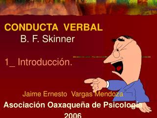 CONDUCTA  VERBAL        B. F. Skinner 1_ Introducción.