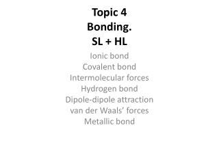 Topic 4     Bonding .  SL  + HL