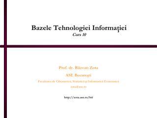 Bazele Tehnologiei Informa ?i ei Curs 10