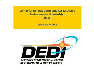 Center for Renewable Energy Research and Environmental Stewardship CRERES November 6, 2009