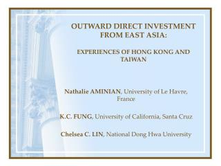 OUTWARD DIRECT INVESTMENT FROM EAST ASIA:  EXPERIENCES OF HONG KONG AND TAIWAN
