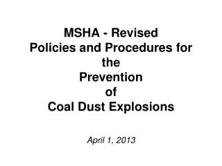 MSHA - Revised  Policies and Procedures for the  Prevention  of  Coal Dust Explosions