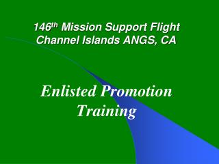 146 th  Mission Support Flight Channel Islands ANGS, CA