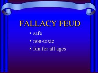 FALLACY FEUD