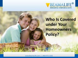 Who Is Covered under Your Homeowners Policy