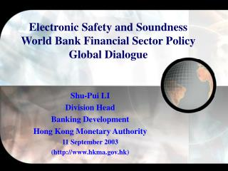 Electronic Safety and Soundness World Bank Financial Sector Policy Global Dialogue
