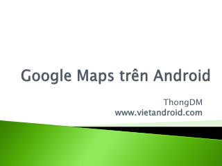 Google Maps  trên  Android