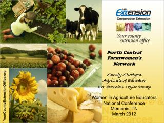North Central Farmwomen's Network Sandy  Stuttgen Agriculture Educator UW-Extension, Taylor County