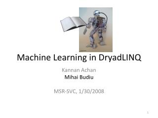 Machine Learning in DryadLINQ