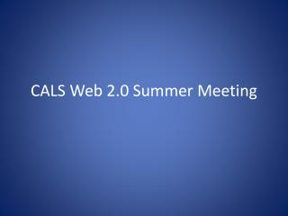CALS Web 2.0 Summer Meeting