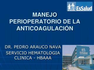 MANEJO PERIOPERATORIO DE LA ANTICOAGULACIÓN