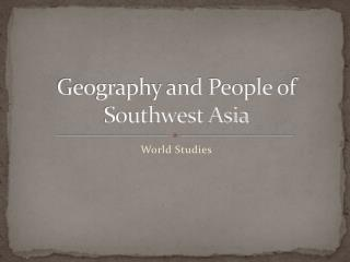 Geography and People of Southwest Asia