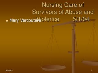 Nursing Care of Survivors of Abuse and Violence        5/1/04