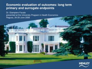 Economic evaluation of outcomes: long term primary and surrogate endpoints