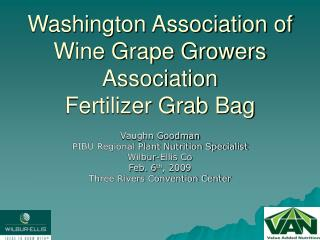 Washington Association of Wine Grape Growers Association  Fertilizer Grab Bag