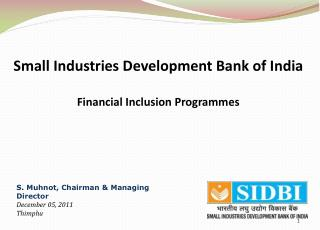 Small Industries Development Bank of India Financial Inclusion Programmes
