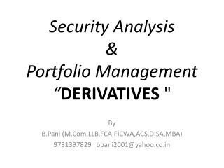 "Security Analysis  & Portfolio Management  "" DERIVATIVES  """