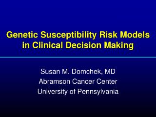 Genetic Susceptibility Risk Models in Clinical Decision Making