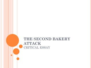 THE SECOND BAKERY ATTACK  CRITICAL ESSAY