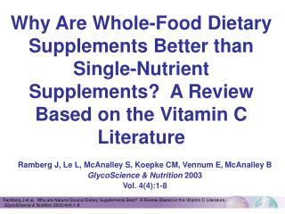 Ramberg J, Le L, McAnalley S, Koepke CM, Vennum E, McAnalley B  GlycoScience & Nutrition  2003