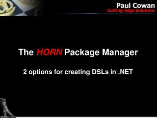 The  HORN  Package Manager 2 options for creating DSLs in .NET