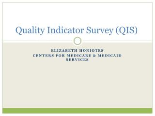 Quality Indicator Survey (QIS)