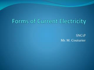 Forms of Current Electricity