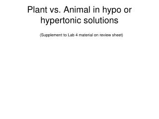 Plant vs. Animal in hypo or hypertonic solutions
