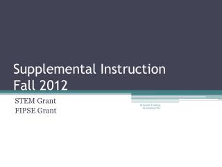 Supplemental Instruction Fall 2012