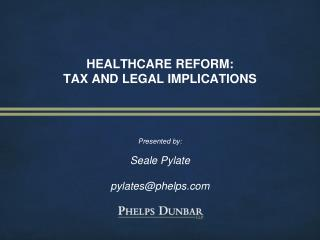 HEALTHCARE REFORM: TAX AND LEGAL IMPLICATIONS