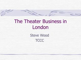 The Theater Business in London