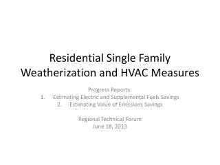 Residential Single Family Weatherization and HVAC Measures