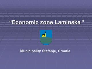 """"""" Economic zone Laminska """""""
