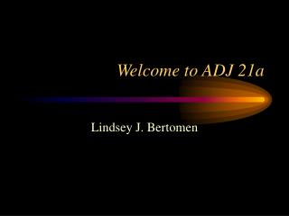 Welcome to ADJ 21a