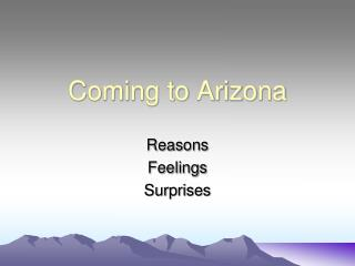 Coming to Arizona
