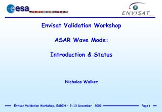 Envisat Validation Workshop ASAR Wave Mode:  Introduction  Status  Nicholas Walker