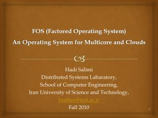 FOS (Factored Operating System) An  Operating System for Multicore and  Clouds