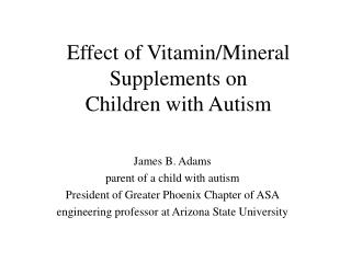 Effect of Vitamin/Mineral Supplements on  Children with Autism