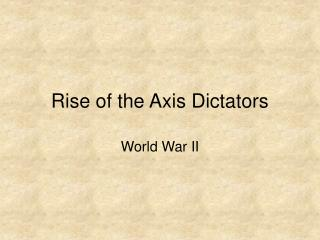 Rise of the Axis Dictators