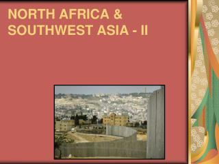 NORTH AFRICA & SOUTHWEST ASIA - II