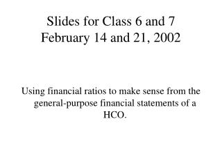 Slides for Class 6 and 7 February 14 and 21, 2002