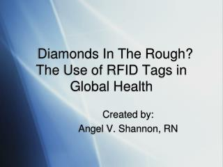 Diamonds In The Rough?   The Use of RFID Tags in Global Health