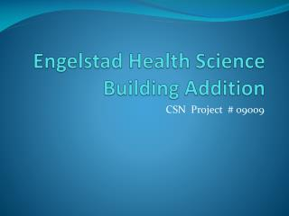 Engelstad  Health Science Building Addition
