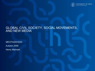 GLOBAL CIVIL SOCIETY, SOCIAL MOVEMENTS, AND NEW MEDIA