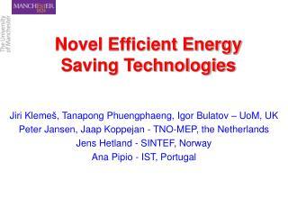 Novel Efficient Energy Saving Technologies