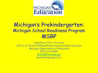 Michigan�s Prekindergarten: Michigan School Readiness Program MSRP